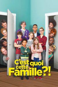"""Affiche du film """"C'est quoi cette famille!?"""""""